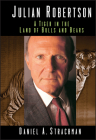 Julian Robertson: A Tiger in the Land of Bulls and Bears Cover Image
