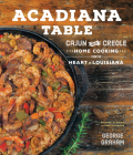 Acadiana Table: Cajun and Creole Home Cooking from the Heart of Louisiana Cover Image
