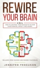 Rewire Your Brain: 2 in 1: How To Control Your Thoughts To Stop Overthinking, Anxiety and Worry Cover Image