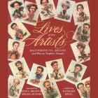 Lives of the Artists Lib/E: Masterpieces, Messes (and What the Neighbors Thought) Cover Image