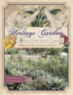 Heritage Gardens, Heirloom Seeds: Melded Cultures with a Pennsylvania German Accent Cover Image