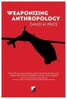 Weaponizing Anthropology: Social Science in Service of the Militarized State Cover Image