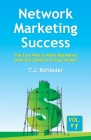 Network Marketing Success, Vol. 1: The Easy Way to Make Big Money from the Comfort of Your Home! Cover Image