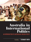 Australia in International Politics: An Introduction to Australian Foreign Policy Cover Image