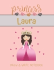 Princess Laura Draw & Write Notebook: With Picture Space and Dashed Mid-line for Small Girls Personalized with their Name Cover Image