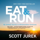 Eat and Run: My Unlikely Journey to Ultramarathon Greatness Cover Image