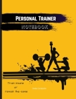Personal Trainer Notebook: Professional Client Tracking to Maintain a Clear Record of Each Client's Information And Progress Cover Image