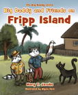 Big Daddy and Friends on Fripp Island Cover Image