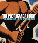 The Propaganda Front: Postcards from the Era of World Wars Cover Image