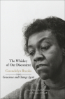 The Whiskey of Our Discontent: Gwendolyn Brooks as Conscience and Change Agent Cover Image
