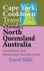 Cape York, Cooktown Travel Guide, North Queensland Australia: Great Barrier Reef Environment Touristic Guide Cover Image