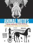 Animal Motifs from Around the World: 140 Designs for Artists & Craftspeople (Dover Books on Fine Art) Cover Image