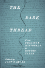 The Dark Thread: From Tragical Histories to Gothic Tales (Early Modern Exchange) Cover Image