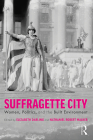 Suffragette City: Women, Politics, and the Built Environment Cover Image