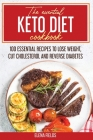 The Essential Keto Diet Cookbook: 100 Essential Recipes to Lose Weight, Cut Cholesterol and Reverse Diabetes Cover Image