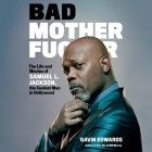 Bad Motherfucker Lib/E: The Life and Movies of Samuel L. Jackson, the Coolest Man in Hollywood Cover Image
