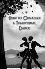 How to Organize a Traditional Dance Cover Image