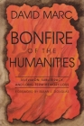 Bonfire of the Humanities: Television, Subliteracy, and Long-Term Memory Loss (Television and Popular Culture) Cover Image