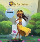 O is for Oshun: An ABC Book of Folklore Characters From Around the World Cover Image