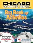 Chicago White Sox: The Big Book of Activities (Hawk's Nest Activity Books) Cover Image