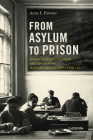 From Asylum to Prison: Deinstitutionalization and the Rise of Mass Incarceration After 1945 (Justice) Cover Image