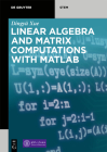 Linear Algebra and Matrix Computations with MATLAB(R) Cover Image