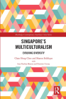 Singapore's Multiculturalism: Evolving Diversity (Routledge Contemporary Southeast Asia) Cover Image