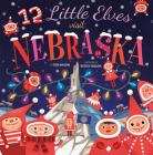 12 Little Elves Visit Nebraska Cover Image