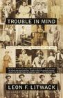 Trouble in Mind: Black Southerners in the Age of Jim Crow Cover Image