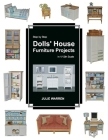 Step by Step Dolls' House Furniture Projects in 1/12th Scale Cover Image