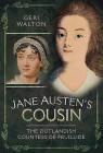 Jane Austen's Cousin: The Outlandish Countess de Feuillide Cover Image