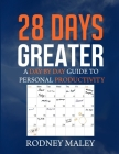 28 Days Greater: A Day by Day Guide to Personal Productivity Cover Image