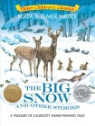 The Big Snow and Other Stories: A Treasury of Caldecott Award-Winning Tales Cover Image