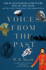 Voices from the Past: A Year of Great Quotations - And the Stories from History That Inspired Them Cover Image