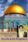 My Life & My Prophecy, His Eminency Dr. M N Alam's Vision of Millennium Prophecy Heralds a Golden Age Cover Image