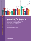 Managing for Learning: Measuring and Strengthening Education Management in Latin America and the Caribbean (International Development in Focus) Cover Image