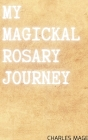 My Magickal Rosary Journey Cover Image