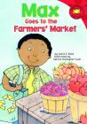 Max Goes to the Farmers' Market (Read-It! Readers: The Life of Max) Cover Image