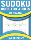 Sudoku Book For Adults: Exciting & Challenging Sudoku Puzzle Book for Adults Teens with Solutions Cover Image