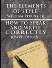 The Elements of Style by William Strunk jr. & How To Speak And Write Correctly by Joseph Devlin - Special Edition Cover Image