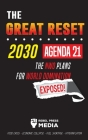 The Great Reset 2030 - Agenda 21 - The NWO plans for World Domination Exposed! Food Crisis - Economic Collapse - Fuel Shortage - Hyperinflation Cover Image