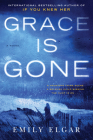 Grace Is Gone: A Novel Cover Image