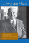 Socialism: An Economic and Sociological Analysis (Liberty Fund Library of the Works of Ludwig Von Mises) Cover Image