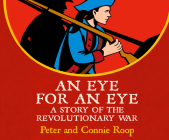 An Eye for an Eye: A Story of the Revolutionary War (Jamestown's American Portraits) Cover Image