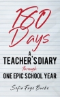 180 Days: A Teacher's Diary Through One Epic School Year Cover Image