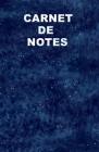 Carnet de Notes: Carnet de 120 pages lignées, idéal pour noter vos idées, vos voyages, vos recettes, vos pensées, vos moments de vie, v Cover Image