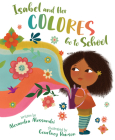 Isabel and Her Colores Go to School Cover Image