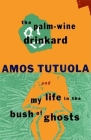 The Palm-Wine Drinkard and My Life in the Bush of Ghosts Cover Image