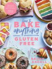 How to Bake Anything Gluten Free (From Sunday Times Bestselling Author): Over 100 Recipes for Everything from Cakes to Cookies, Doughnuts to Desserts, Bread to Festive Bakes Cover Image