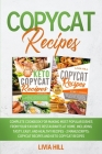 Copycat Recipes: Complete Cookbook for Making Most Popular Dishes from your Favorite Restaurants at Home. Including Tasty, Easy, and He Cover Image